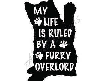 My Life is Ruled by a Fuzzy Overlord - Permanent Decal
