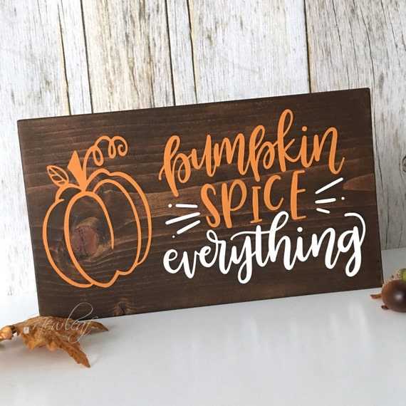 Pumpkin Spice Sign Pumpkin Spice Everything Coffee Sign Etsy