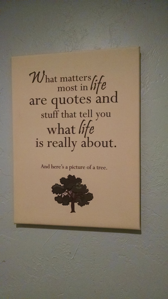 What Matters Most In Life Are Quotes And Stuff That Tell You Etsy