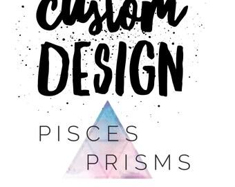 CUSTOM design//NO DISCOUNTS