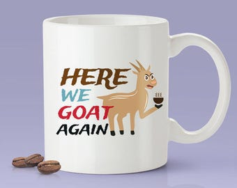 Here We Goat Again - Cute Goat Mug [Gift Idea - Makes A Fun Present]