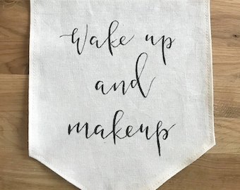 Wake up and Make up wall banner