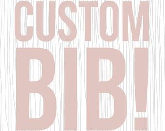 CUSTOM BIB Waterproof Reversible Interchangeable Teething Bib