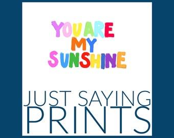 Just Saying Prints