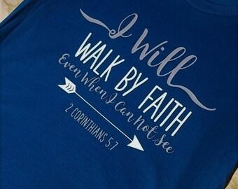 I Will Walk By Faith Shirt | Christain Gift