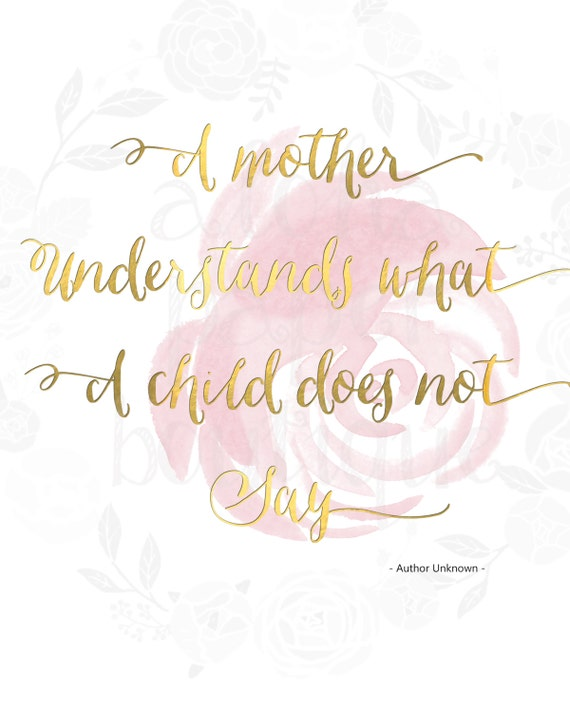 Mother s Day Gift Printable Sign Card A Mother Understands What A Child Does Not Say Digital Download Print Moms Inspirational Quotes