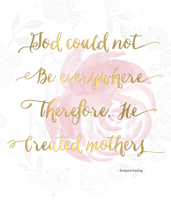 Mother s Day Gift Printable Sign Card God Could Not Be Everywhere Therefore He Created Mothers Digital Download Moms Inspirational Quotes