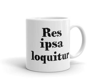 Coffee Mug - Res Ipsa Loquitur - Latin Quotes - Attorney Gifts - Lawyer Gifts - Law Firm Gifts - Law School Graduation Gift - Birthday Gift