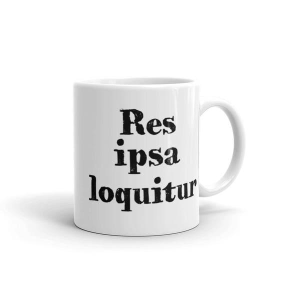 Res Ipsa Loquitur Tazza Di Caffè Citazioni Latine Regali Del Procuratore Regali Avvocato Regali Studio Legale Laurea Dilevamenti Scuola
