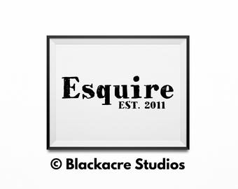 Esquire Est. 2011 - New Lawyer Gifts - Law Student Gifts -  Law Office Art - Attorney Gifts  - Lawyer Gifts - Gifts - Wallpaper - Lawyer