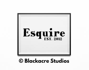 Esquire Est. 2012 - New Lawyer Gifts - Law Student Gifts -  Law Office Art - Attorney Gifts  - Lawyer Gifts - Gifts - Wallpaper - Lawyer