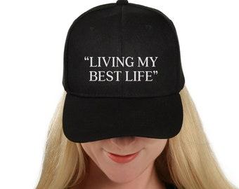 eb3894dde1e Living My Best Life Hat