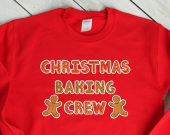 4be065f1 Christmas Baking Crew Sweatshirt | Christmas Cookie Baking Team Sweatshirt  | Christmas Sweater