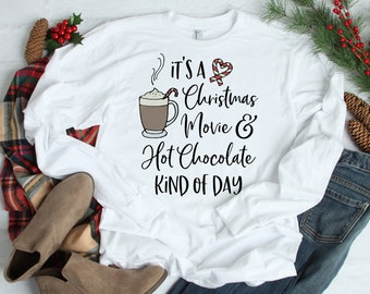 6bd7c6b87 It's a Christmas Movie and Hot Chocolate Kind of Day Long Sleeve Shirt | Christmas  Movie Shirt | Christmas Movie Watching Shirt