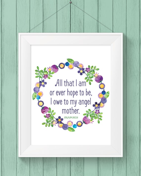 Mothers Day Gift Printable All That I Am Or Ever Hope Etsy