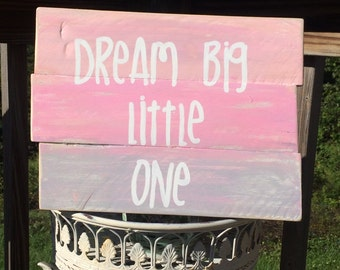 """Nursery Child's room Decor- Pallet Sign- """"Dream Big Little One""""- pink and gray wood sign"""
