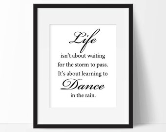 Dance quote print etsy inspirational quote print life isnt about waiting for the storm to pass its about learning to dance in the rain instant download stopboris Gallery