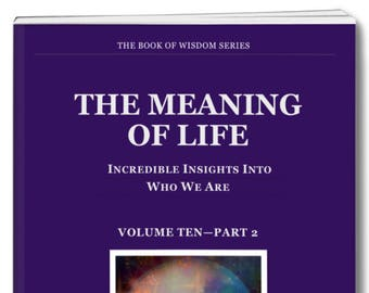 Metaphysical Book. The MEANING OF LIFE. Volume Ten part 2 contains some information behind the teachings & is useful in expanding knowledge.