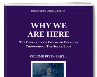 Metaphysical Book. Why WE ARE HERE. Travel throughout the Solar Body. The lectures give information about the Injected Forces plus.