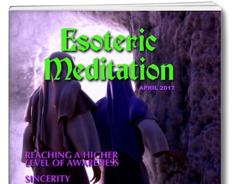 ESOTERIC MEDITATION MAGAZINE. I have produced a special magazine for Easter showing how you can reach an expanded awareness