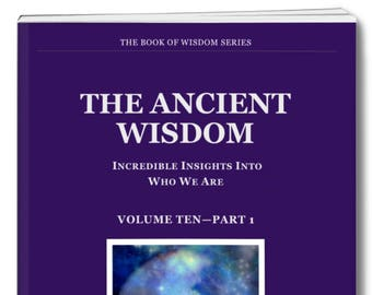Metaphysical eBook. THE ANCIENT WISDOM. Volume Ten part 1 contains some information behind the teachings & is useful in expanding knowledge.