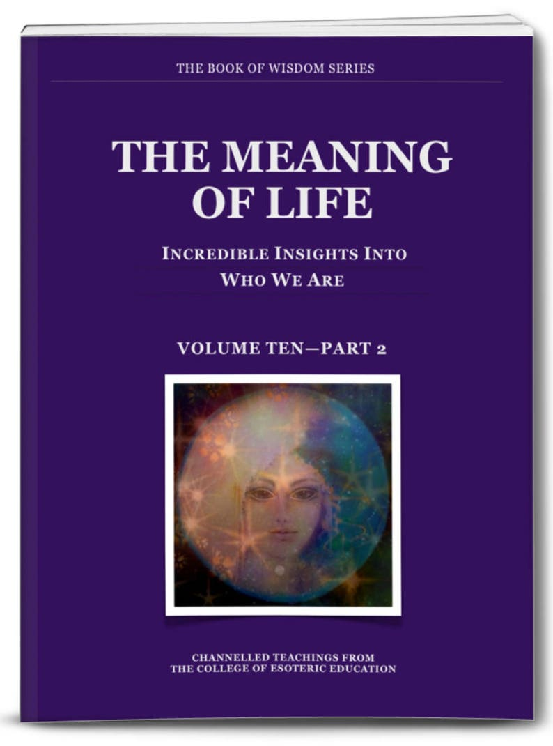 Metaphysical Book  The MEANING OF LIFE  Volume Ten part 2 contains some  information behind the teachings & is useful in expanding knowledge