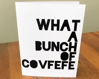 What a Bunch of Covfefe   Greeting Card