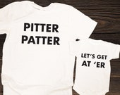 Pitter Patter Lets Get At Er, Letterkenny Inspired Matching white tshirts, Dad & Baby Matching Shirts, Couples Matching Shirts, Father's Day