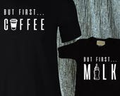 But First Coffee But First Milk Matching Shirts for Dad and Baby or Mom and Baby / Matching outfits perfect for newborns and mothers day