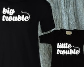 Big Trouble Little Trouble  Dad & Baby Matching Shirts  / T-shirt and jumper for Dad and Baby / Perfect gift for a new dad