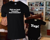 Did We Just Become Best Friends? Dad and Baby Matching Shirts, Step Brothers Matching family tshirts, Best Friends Shirts, Gift for dad