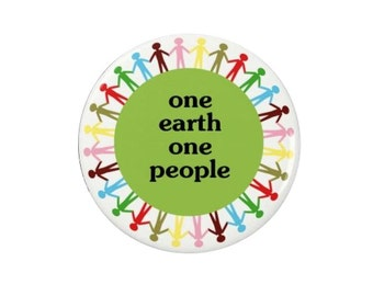 One Earth, One People -  Badge/Magnet -  Nature - Environmental - Activism - Green - Eco - Conservation