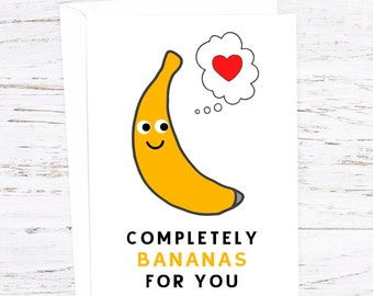 Bananas for you - Greetings Card -  Events - A6 - Fruit - Food Pun