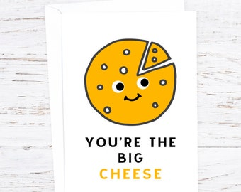 You're the big cheese!  - Greetings Card -Boss- Promotion - A6  - Food Pun