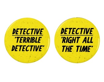 Brooklyn Nine Nine - Badges - Magnets - Brooklyn 99 - Terrible Detective - Detective Right All the Time - TV - Comedy - Quotes - Quote