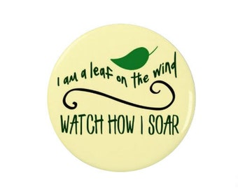 I am a leaf on the wind - Firefly - Serenity - Badge - Wash -  Quotes -  Fridge Magnet -  TV - Sci Fi - Cult