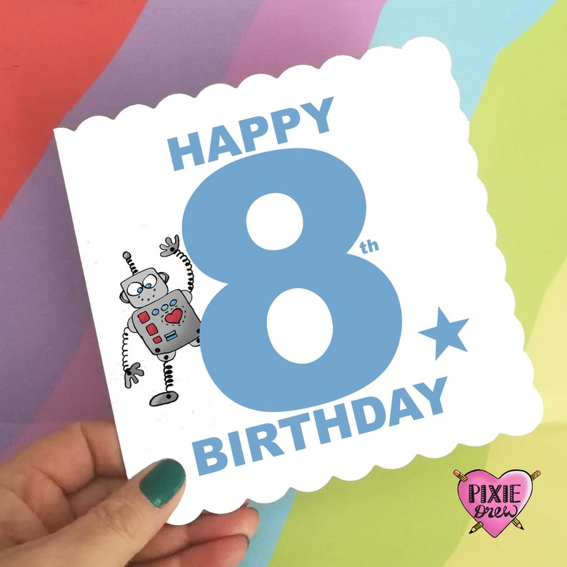 Birthday Card For A 8 Year Old Boy Or Girl Robot