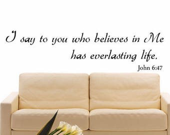 """Vinyl Wall Art Stickers Bible Quote """"I say to who believes in Me"""" John 6:47"""