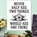 """Ron Swanson Parks and Recreation Quote Poster """"Never Half-Ass Two Things, Whole Ass One Thing"""" Print"""