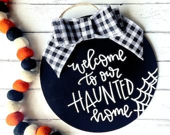 Welcome to our haunted home, Halloween door hanger, Halloween porch sign, Halloween porch sign, Halloween door sign, haunted house sign