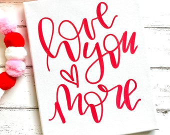 Love you more sign, heart sign, Valentines Day sign, Valentines day decor, Valentines day gift, love you more, gift for her, gifts for him