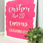 Custom 16x20 canvas BACKGROUND STYLE- custom quote canvas, quotes on canvas, custom canvas signs, custom canvas quote, hand lettered sign