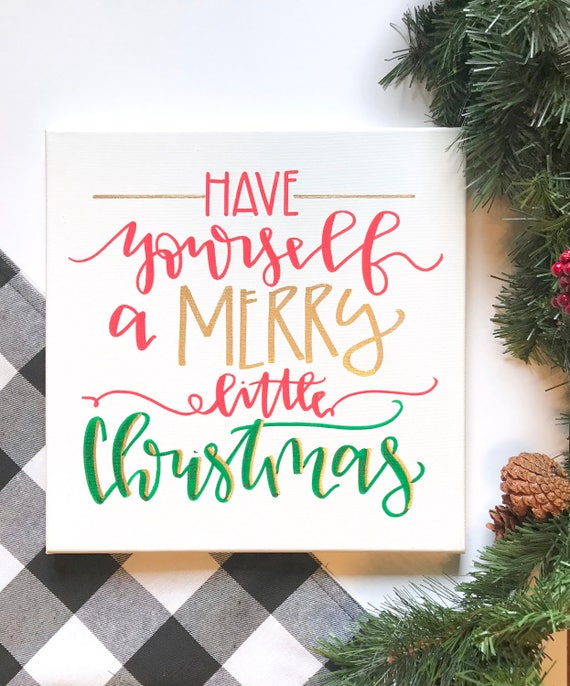Have Yourself A Merry Little Christmas Sign.Have Yourself A Merry Little Christmas Hand Lettered Sign Canvas Art Hand Lettered Canvas Canvas Quote Christmas Sign Christmas Decor