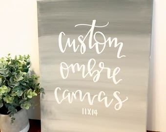 Custom ombre canvas 11x14- solid ombre sign, ombre canvas, grey ombre, mint ombre, custom quote, custom sign, custom canvas, canvas quote