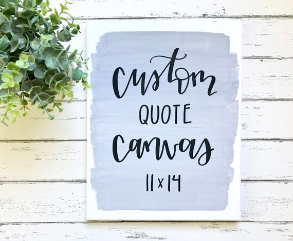 Custom Quote Canvas 11x14 Canvas Sign Custom Wall Decor Etsy