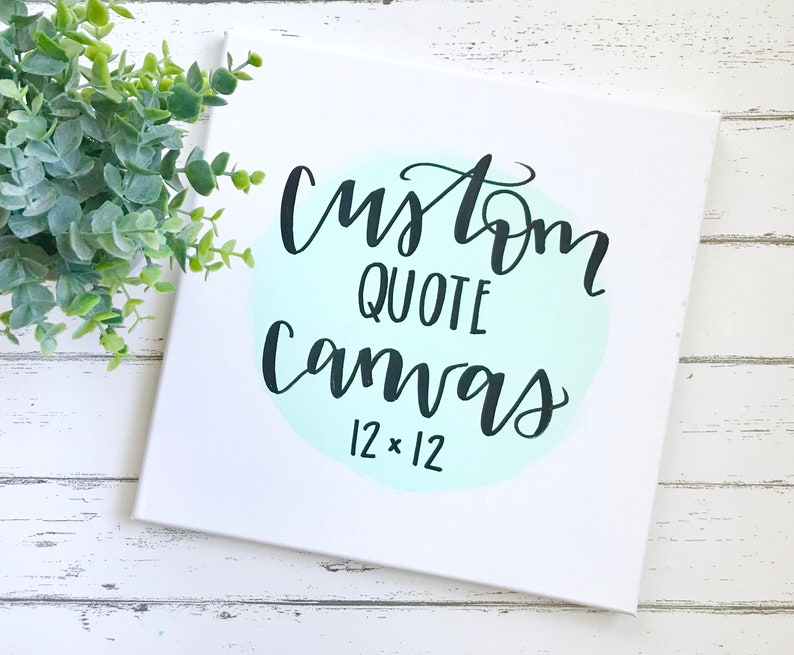 Custom quote canvas- quotes on canvas, paint splotch background, custom  quote canvas, your text here, your quote here, custom sign