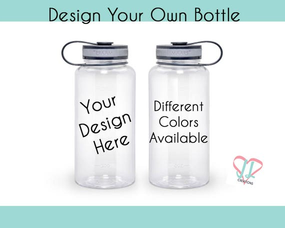 Design Your Own Water Bottle Water Bottle Personalized Etsy