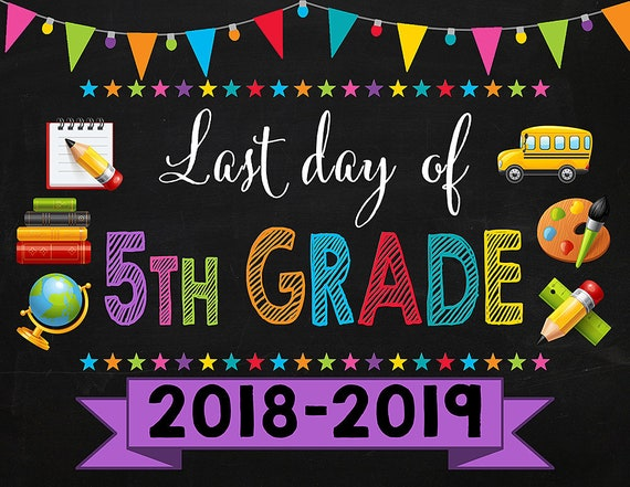 Last Day of Fifth Grade Sign, Instant Download, Last Day ...