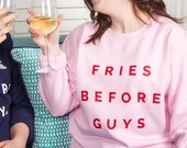 Slogan Friendship 'Fries Before Guys' Women's Sweatshirt Jumper