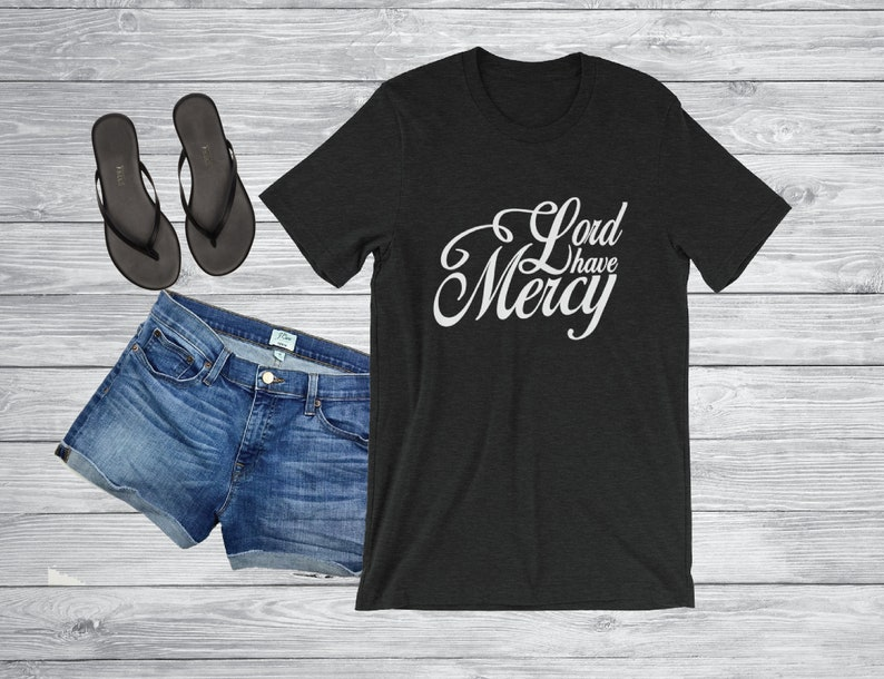 Lord Have Mercy Shirt  Southern Saying shirt  Bless Shirt  image 0